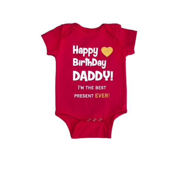 Happy Birthday Daddy Best Present Ever Romper Red