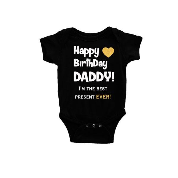 Happy Birthday Daddy Best Present Ever Romper Black