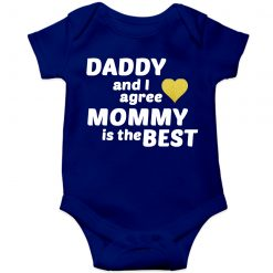 Daddy & I agree, mommy is the best Baby Romper Blue
