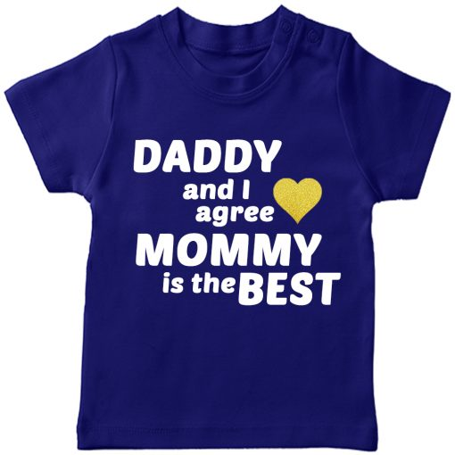 Daddy & I agree, mommy is the best T-Shirt Blue