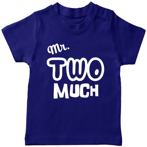Mr.-Two-Much-2nd-Year-Birthday-Celebration-T-Shirt-Blue
