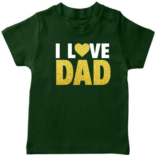 I-Love-Dad-T-Shirt-Green