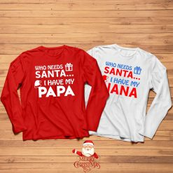 Who-Needs-Santa-I-Have-PAPA-Chirstmas-Kids-Tee-Content