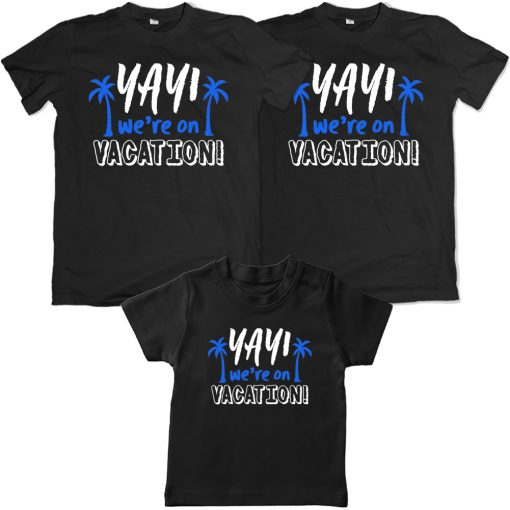 Yay-We're-Going-On-Vacation-Family-Combo-T-Shirt-Black