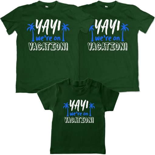 Yay-We're-Going-On-Vacation-Family-Combo-T-Shirt-Green