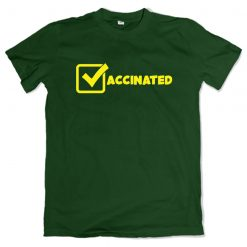 Covid-19-Vaccinated-Approved-Adult-T-Shirt-Green