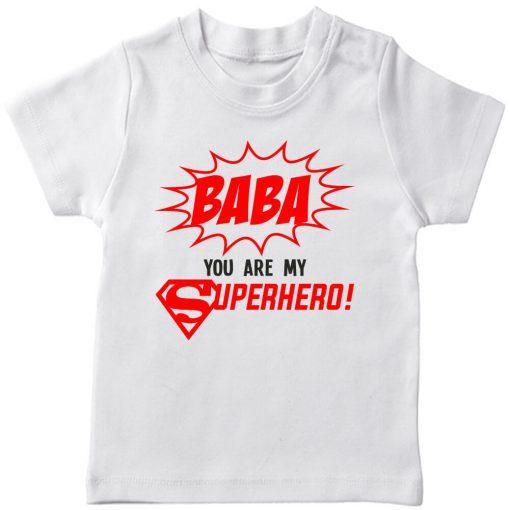 baba you are my super hero white tshirt